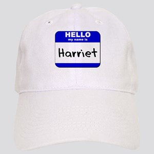 hello my name is harriet Cap
